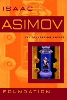 Foundation, by Isaac Asimov